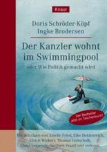 Der Kanzler wohnt im Swimmingpool oder Wie Politik gemacht wird
