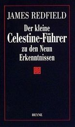 Der kleine Celestine-Führer zu den Neun Erkenntnissen