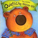 Der kleine Quietsche-Nasen-Bär