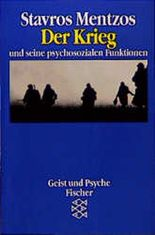 Der Krieg und seine psychosozialen Funktionen. ( Geist und Psyche)
