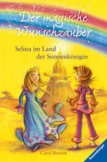 Der magische Wunschzauber 3: Selina im Land der Sonnenkönigin