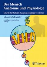 Der Mensch, Anatomie und Physiologie. Schritt für Schritt Zusammenhänge verstehen