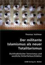 Der militante Islamismus als neuer Totalitarismus