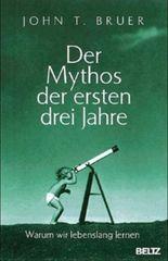 Der Mythos der ersten drei Jahre