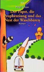Der Papst, die Prophezeiung und das Nest der Waschbären.