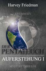 Der Pentateuch / Die Auferstehung I