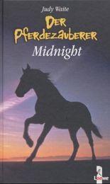 Der Pferdezauberer, Midnight