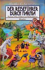 Der Reiseführer durch Narnia. Namen, Orte, Fakten und Geheimnisse