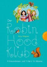 Der Robin-Hood-Klub, Band 3: Der Robin-Hood-Klub, 4 Freundinnen und 1 Herz für Bäume