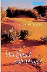 Der Sand soll blühen