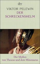 Der Schreckenshelm - Der Mythos von Theseus und dem Minotaurus