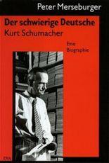 Der schwierige Deutsche Kurt Schumacher