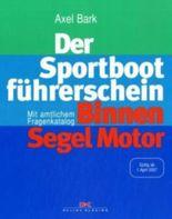 Der Sportbootführerschein Binnen Segel + Motor