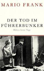Der Tod im Führerbunker
