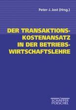 Der Transaktionskostenansatz in der Betriebswirtschaftslehre