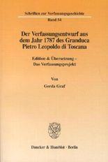 Der Verfassungsentwurf aus dem Jahr 1787 des Granduca Pietro Leopoldo di Toscana