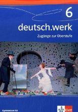deutsch.werk. Arbeitsbuch für Gymnasien / Zugänge zur Oberstufe. Schülerband 10. Klasse