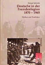 Deutsche in der Fremdenlegion 1870 - 1965. Mythen und Realitäten