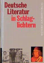 Deutsche Literatur in Schlaglichtern