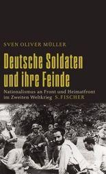 Deutsche Soldaten und ihre Feinde