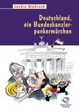 Deutschland, ein Bundeskanzlerpunkermärchen