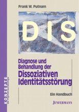 Diagnose und Behandlung der Dissoziativen Identitätsstörung (DIS)