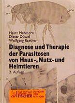 Diagnose und Therapie der Parasitosen von Haus-, Nutz- und Heimtieren