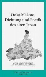 Dichtung und Poetik des alten Japan