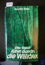 die Spur Führt durch Die Wälder