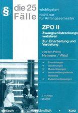 Die 25 wichtigsten Fälle nicht nur für Anfangssemester. ZPO 2 / Zwangsvollstreckungsverfahren. Zur Einarbeitung und Vertiefung