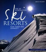 Die 40 schönsten Ski-Resorts
