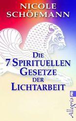 Die 7 spirituellen Gesetze der Lichtarbeit