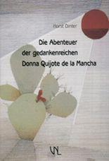 Die Abenteuer der gedankenreichen Donna Quijote de la Mancha