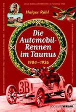 Die Automobil-Rennen im Taunus 1904-1926