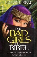 Die Bad Girls der Bibel
