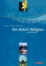 Die Bahá'í-Religion /Die Bahai-Religion