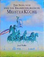 Die Berliner und die Brandenburgische Meisterküche