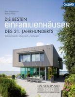 Die besten Einfamilienhäuser des 21. Jahrhunderts