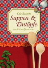 Die besten Suppen & Eintöpfe