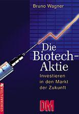Die Biotech-Aktie : Investieren in den Markt der Zukunft.