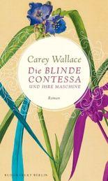 Die blinde Contessa und ihre Maschine