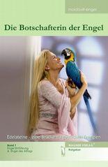 Die Botschafterin der Engel, Edelsteine, eine Brücke zu göttlichen Energien. Bd.1