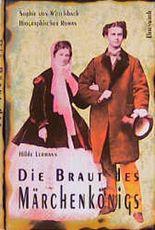 Die Braut des Märchenkönigs. Sophie von Wittelsbach