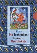 Die Buchstabenfresserin Matschukata