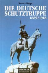 Die deutsche Schutztruppe 1889-1918