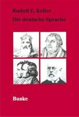 Die deutsche Sprache und ihre historische Entwicklung