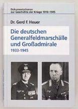 Die deutschen Generalfeldmarschälle und Großadmirale 1933 - 1945