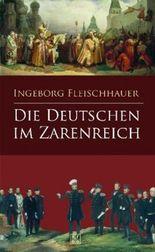 Die Deutschen im Zarenreich