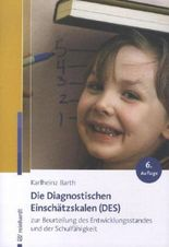 Die Diagnostischen Einschätzskalen (DES) zur Beurteilung des Entwicklungsstandes und der Schulfähigkeit