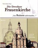 Die Dresdner Frauenkirche - Aus Ruinen auferstanden